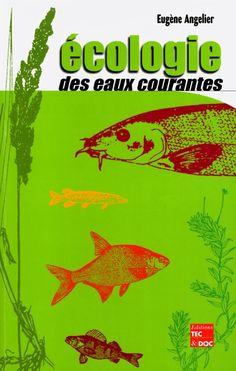 577.6 ANG - Ecologie des eaux courantes / E. Angelier. Synthèse des connaissances disponibles sur l'écologie des eaux courantes, les conditions d'existence des organismes et le fonctionnement de l'écosystème.