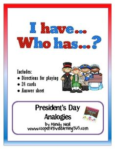 Using this I have..Who has... game, students will have fun listening for clues all related to President's Day. There are a total of 24 cards, direc...