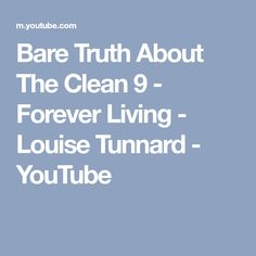 Bare Truth About The Clean 9 - Forever Living - Louise Tunnard Clean 9, Forever Living Products, You Youtube, How To Plan, Live