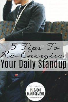 5 Tips to Re-energise your daily stand up