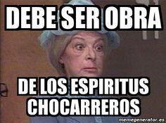 Debe ser obra de los espíritus chocarreros #meme