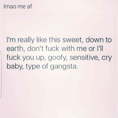 Yep, pretty much :) Thug Quotes, Bitch Quotes, Badass Quotes, Mood Quotes, Girl Quotes, Funny Quotes, Qoutes, Gansta Quotes, Minions