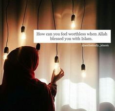 """How can you feel worthless when Allah blessed you with Islam. Islamic Qoutes, Islamic Teachings, Muslim Quotes, Religious Quotes, Hijab Quotes, Islamic Phrases, Arabic Quotes, Allah Islam, Islam Quran"