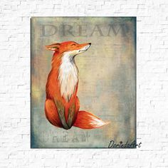Dream print Fox print Watercolor Fox printable Orange and gray Nursery fox decor Boys bedroom wall art Dorm DOWNLOAD 16x20 11x14 8x10 5x7 by DorindaArt on Etsy https://www.etsy.com/listing/268355290/dream-print-fox-print-watercolor-fox