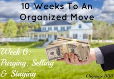 10 Weeks to an Organized Move: Week 6: Purging, Selling & Staging | Organize 365