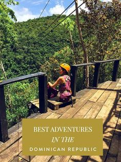 If you're looking for adventure, head to Samana Province in the Dominican Republic - jump off waterfalls, horseback ride and zip line through the forest!