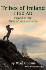 An excerpt from The Tribes of Ireland - Ireland at the Birth of Your Surname by Mike Collins.