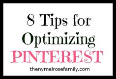 8 Tips for Optimizing Pinterest | The NY Melrose Family