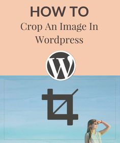 How to crop an image in Wordpress // This tip may blow your mind. Use this trick to crop your blog post images in Wordpress. So simple, you'll wonder how you didn't know about it sooner!