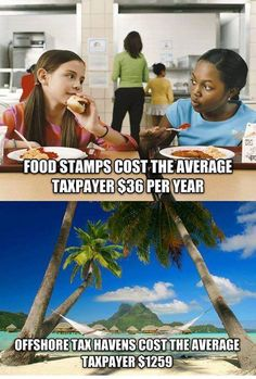 I mean, really. CLOSE THE TAX LOOP HOLES. EVERYONE SHOULD PAY THEIRS TAXES.