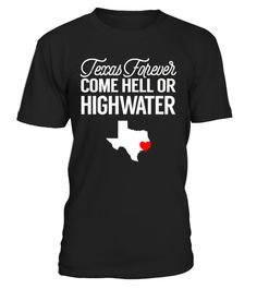# Texas Come Hell Or Highwater T-Shirt .    Great for all Texas, Houston, Hurricane, Harvey, State, USA, US, American Flag, Support, Strong, I Love Texas, We Stand With Texas, Americans, Fellow, Affected, Weather, Wear, Hope, Stay Safe, August, Flood, Flooding, Pray, Prayers, Praying, Rebuild. Corpus Christi, Rockport, Gulf Coast, Galveston, San Antonio, Louisiana, Surrounding Areas, Disaster, Lover, Neighbor, Stay Strong, Natural, 2017, I Survived, Survive, Hoping, Thoughts, Nature, Water…