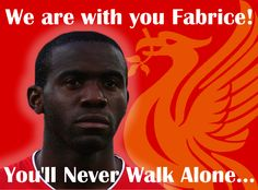 'You'll Never Walk Alone Fabrice Muamba' so sad to see things like this happen