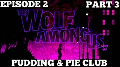 The Wolf Among Us - Gameplay - (Ps4) - Episode 2 - Part 3 - Pudding & Pi...