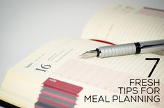 7 Fresh tips for meal planning