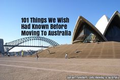 Moving to Australia was one of the best decisions we ever made. We have learned a lot in the past two years. Here are 100 things we wish we had known.