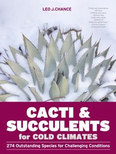 Cacti and Succulents for Cold Climates: 274 Outstanding S... https://www.amazon.com/dp/1604692642/ref=cm_sw_r_pi_dp_U_x_LAaAAbEF2QF86