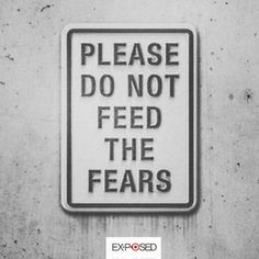 No fears allowed (2 Timothy 1:7)!