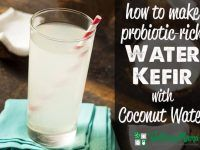 How to make probiotic rich water kefir with cocnout water