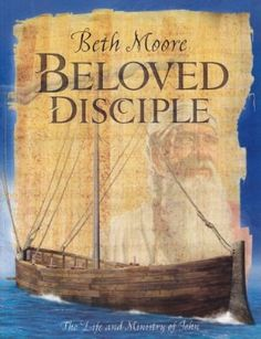 Beloved Disciple, Bible Study on John by Beth Moore