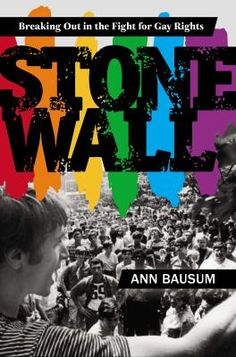 8/26/15 - Stonewall: Breaking Out in the Fight for Gay Rights by Ann Bausum