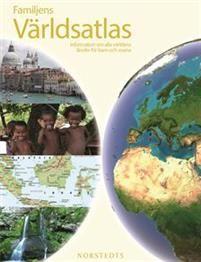 Familjens världsatlas : med fakta om världens alla länder för barn och vuxna