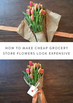 The Easiest Way to Gift Cheap Flowers. A super-easy tutorial for upgrading store-bought blooms.