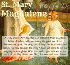 St. Mary Magdalene, the first to see the Risen Christ.