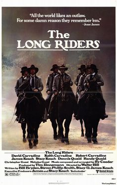The Long Riders , starring David Carradine, Stacy Keach, Dennis Quaid, Keith Carradine. The origins, exploits and the ultimate fate of the Jesse James gang is told in a sympathetic portrayal of the bank robbers made up of brothers who begin their legendary bank raids because of revenge. #History #Western