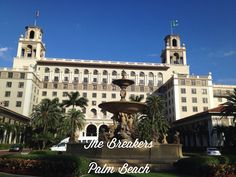 The Breakers Palm Beach | Florida such a wonderful experience!