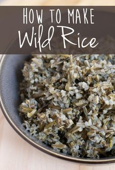 How to make wild rice A Less Processed Life Wild Rice Recipes, Easy Rice Recipes, Air Fryer Recipes Easy, Healthy Recipes, Game Recipes, Healthy Foods, Rice Side Dishes, Pork Dishes, Vegetable Side Dishes