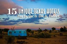 15 Unique Texas Hotels You Have to See to Believe