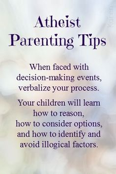 "Well I don't like that it says ""atheist parent tips"" but it's still good advice"