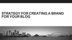 Creating a brand for your blog creating a brand for your blog is finding the true value of your blog. It emphasizes how your audience see's you.