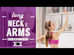 Long Ballerina Neck and Arms Exercises | Lazy Dancer Tips