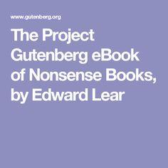 http://www.gutenberg.org/wiki/Humor_(Bookshelf) -The Project Gutenberg eBook of Nonsense Books, by Edward Lear