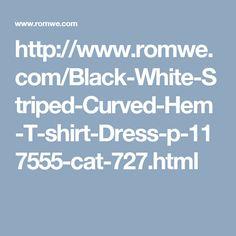 http://www.romwe.com/Black-White-Striped-Curved-Hem-T-shirt-Dress-p-117555-cat-727.html