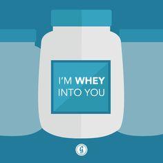 Gym humor.....WHEY into you