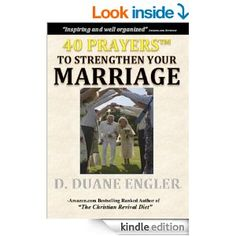 40 Prayers to Strengthen Your Marriage (40 Prayers Series) - Kindle edition by D. Duane Engler. Religion & Spirituality Kindle eBooks @ AmazonSmile.