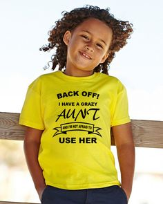 Back off! i have crazy aunt and i'm not afraid of use her t-shirt  available in many colours and sizes:  3-4 years 5-6 years 7-8 years 9-11 years 12-13 years 14-15 years@ artfire
