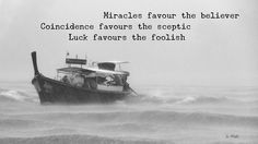 Miracles favour the believer. Coincidence favours the sceptic. Luck favours the foolish. Atheist Meme, Motor Car, Motor Vehicle, Free Images, Free Photos, Snow Plow, Coincidences, Amphibians, Photo S