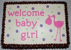 Baby Shower Cake It's a chocolate sheet cake with vanilla buttercream frosting. The trim is chocolate buttercream with colored sugar. Baby Shower Sheet Cakes, Cake Decorating Courses, Decorating Ideas, Baby Shower Cake Decorations, Stork Baby Showers, Cake Machine, Baby Shower Registry, Fruit Creations, Welcome Baby Girls