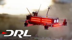 The Drone Racing League, A Professional Sports League Dedicated to First Person View Drone Races