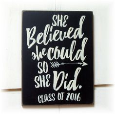 She believed she could so she did class of by woodsignsbypatti