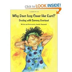 """Book: Why Does Izzy Cover Her Ears? mentioned by """"The Sensory Spectrum"""". Pinned by SOS Inc. Resources.  Follow all our boards at http://pinterest.com/sostherapy  for therapy resources."""