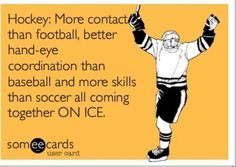 I will say that I am a soccer fan and that does take skills, but hockey has the added bonus of being on ice.