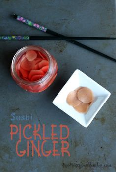 Sushi Pickled Ginger - Oh, The Things We'll Make!