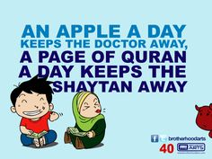 "#040 Ahmad Says: ""An apple a day keeps the doctor away, a page of Quran a day keeps the shaytan away."""