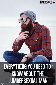 Understanding Everything About the Lumbersexual Man From Beardoholic.com