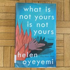 What is not yours is not yours by Helen Oyeyemi - Unusual short stories.
