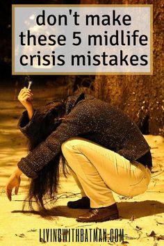 Are you going thru a midlife crisis? Don't let it be a disaster. Avoid these symptoms and you can look forward to happily entering your middle age.